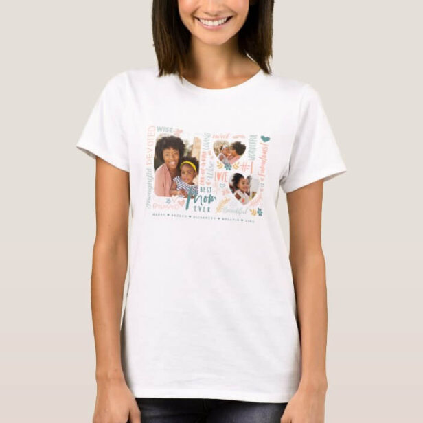 Words for Best Mom Ever Family Photo Collage T-Shirt