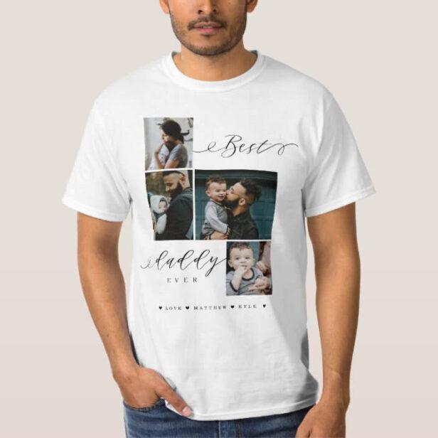 Best Daddy Ever Script | Family Photo Keepsake T-Shirt