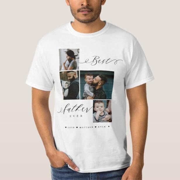 Best Father Ever Script | Family Photo Keepsake T-Shirt