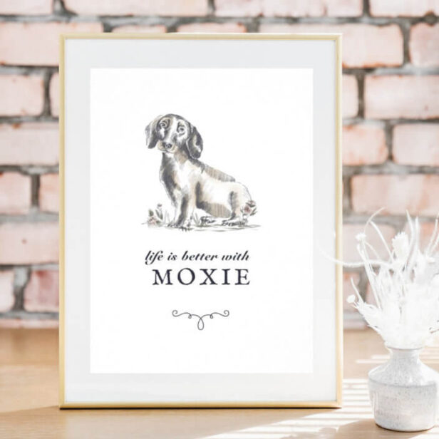 Dachshund Life Is Better With Custom Dog Name Poster