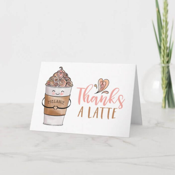 Thanks a Latte Fun Kawaii Coffee Cup Appreciation Thank You Card