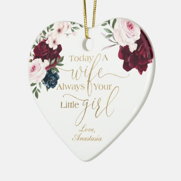 Today a Wife, Always Your Little Girl Burgundy Roses Photo Ceramic Ornament