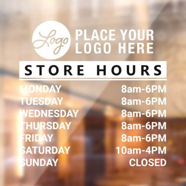 Add Your Custom Logo Store Hours Of Operation White Window Cling