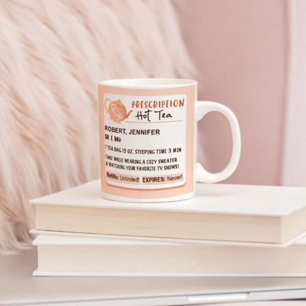Funny Prescription Hot Steeped Tea Coffee Mug